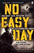 Mark Owen No Easy Day: The Only First-hand Account of the Navy Seal Mission that Killed Osama bin Laden