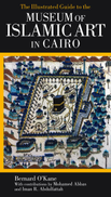 The Illustrated Guide to the Museum of Islamic Art in Cairo