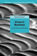 0 Virtue in Business Business, Value Creation, and Society