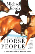 Harper Perennial. Horse People: Scenes From The Riding Life By Korda, M.