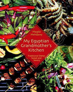 Magda Mehdawy My Egyptian Grandmother's Kitchen: Traditional Dishes Sweet and Savory