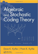 T & F Algebraic And Stochastic Coding Theory Book