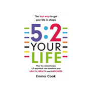 The Fast Way To Get Your Life In Shape 5:2 Your Life Book