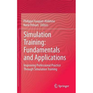 Generic Simulation Training: Fundamentals And Applications : Improving Professional Practice Through Simulation Training