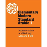 Generic Elementary Modern Standard Arabic: Volume 1, Pronunciation And Writing; Lessons 1-30
