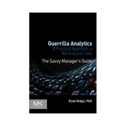 Guerrilla Analytics : A Practical Approach To Working With Data Book