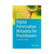 Digital Preservation Metadata For Practitioners : Implementing PREMIS Book